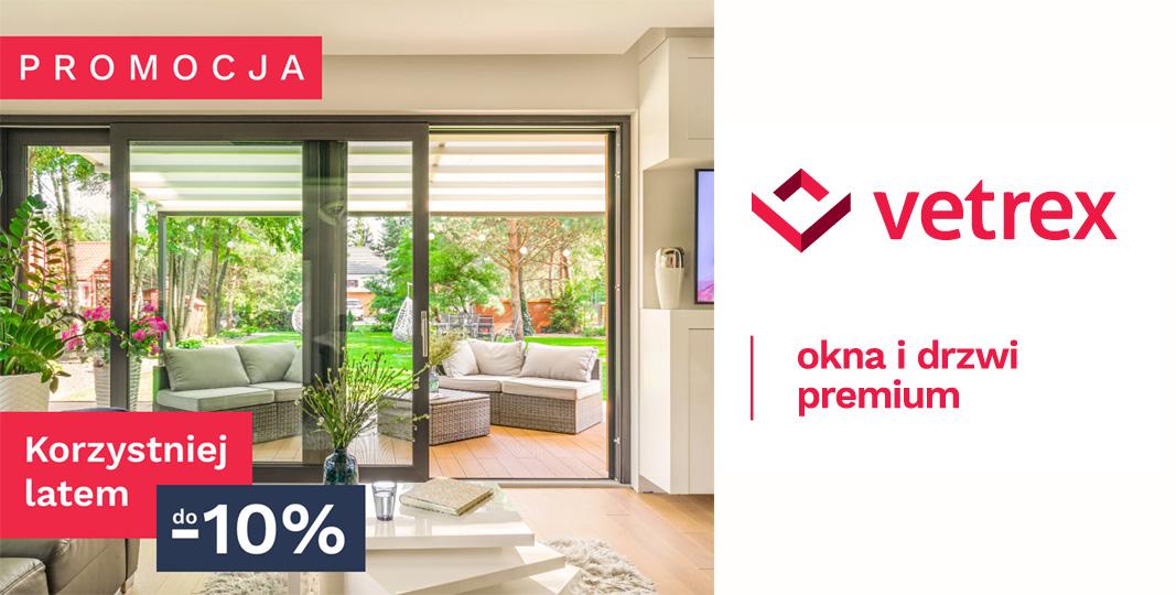Promocja letnia Vetrex - zyskaj do -10% na okna LUM'UP i Drzwi Premium Vetrex
