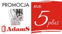 AdamS - Okna - Promocja na 5 plus!